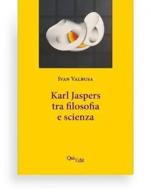 Karl Jaspers. Tra filosofia e scienza