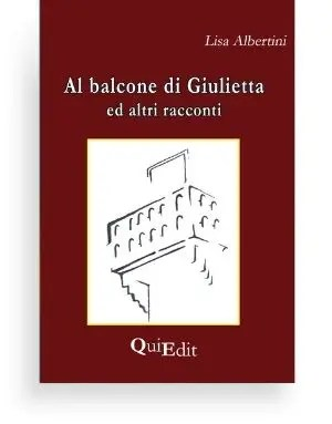 Al balcone di Giulietta e altri racconti…