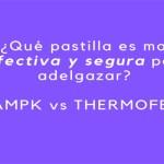 ¿Cuál es más efectiva para adelgazar, pastillas AMPK de Carmen Barbieri  o THERMOFEN Milagroso?
