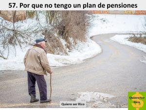 57. Por que no tengo un plan de pensiones