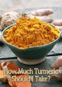 How Much Turmeric Should I Take?
