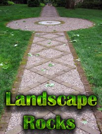 Landscaping Rocks - Types and Information