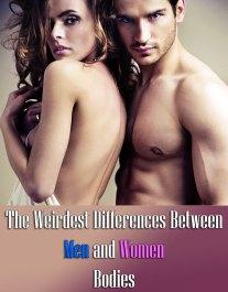 The Weirdest Differences Between Men and Women Bodies