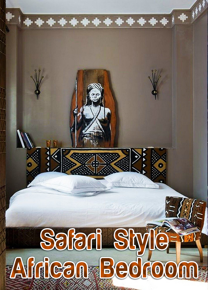 Safari Style – Bring the African Ambience Into Your Bedroom