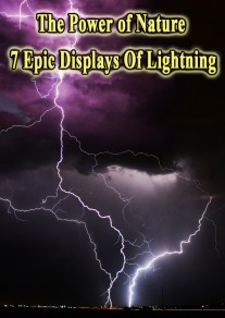The Power of Nature – 7 Epic Displays Of Lightning