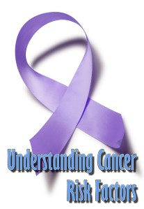 Understanding Cancer Risk Factors