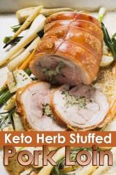 Keto Herb Stuffed Pork Loin