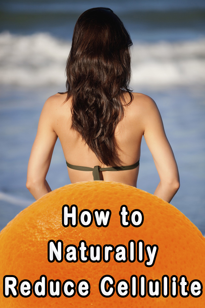 Tips To Naturally Reduce Cellulite