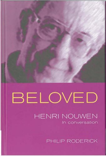 Beloved: in conversation with Henri Nouwen by Philip Roderick