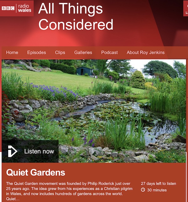Quiet Gardens On BBC Radio Wales – All Things Considered