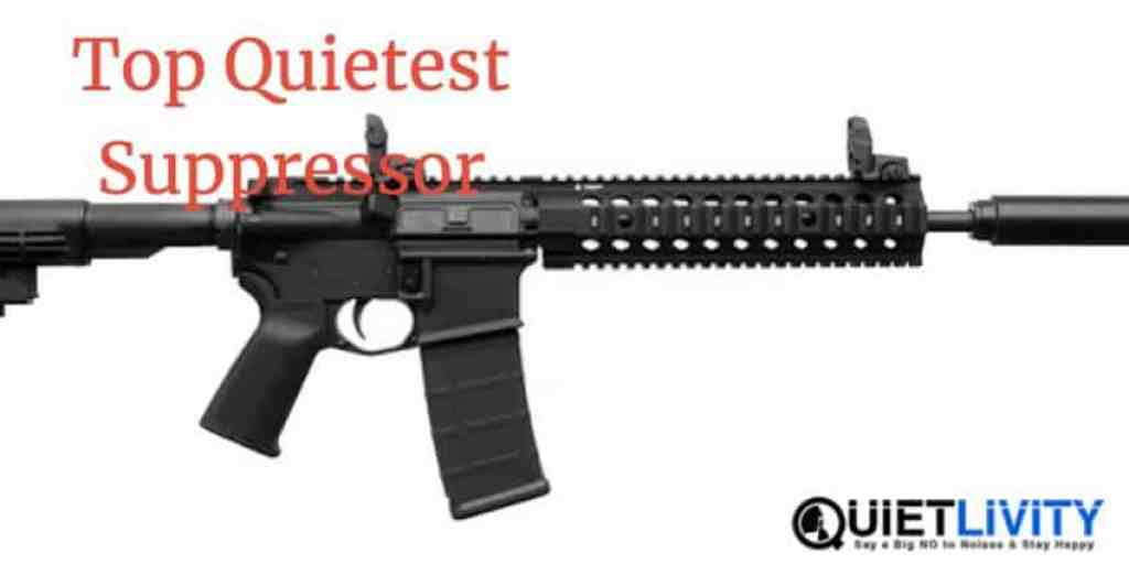 Top Quietest Suppressor