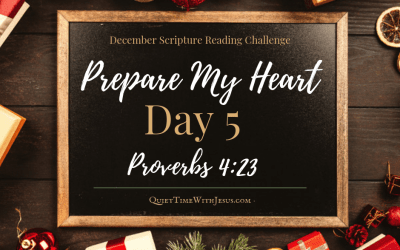 Prepare My Heart – Day 5: Guard Your Heart