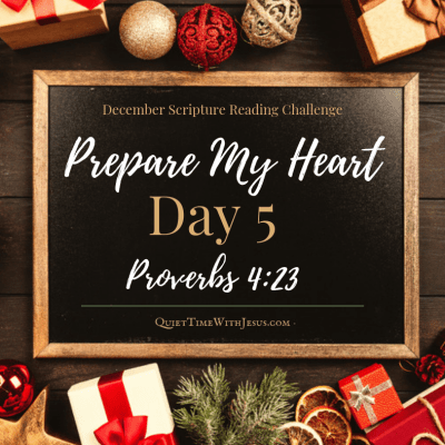 Prepare My Heart – Day 5: Guard Your Heart