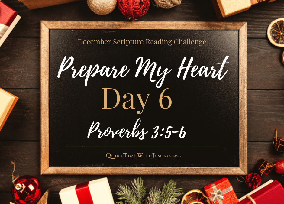 Prepare Your Heart – Day 6: Trust God Wholeheartedly