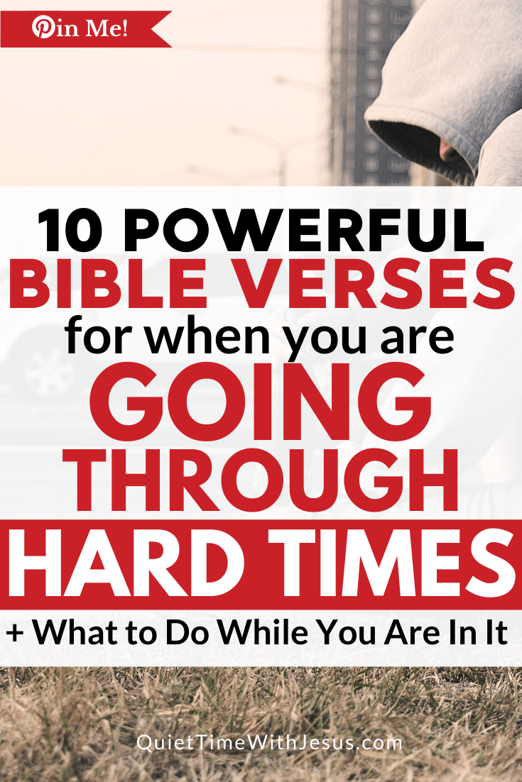During challenges, what matters most is how you respond to what you are going through. Here are 10 bible verses for when you are going through a hard time.