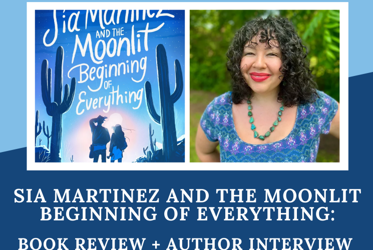 Sia Martinez and the Moonlit Beginning of Everything: Book Review + Author Interview
