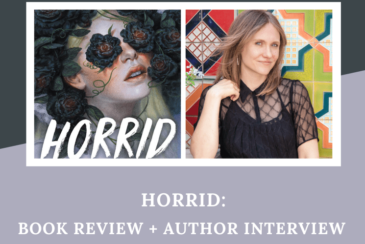 Horrid: Book Review + Author Interview