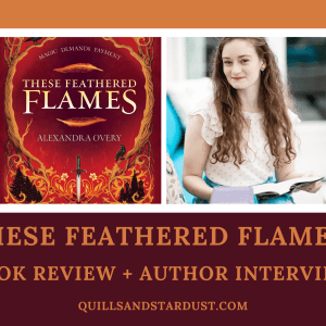 THESE FEATHERED FLAMES: BOOK REVIEW + AUTHOR INTERVIEW