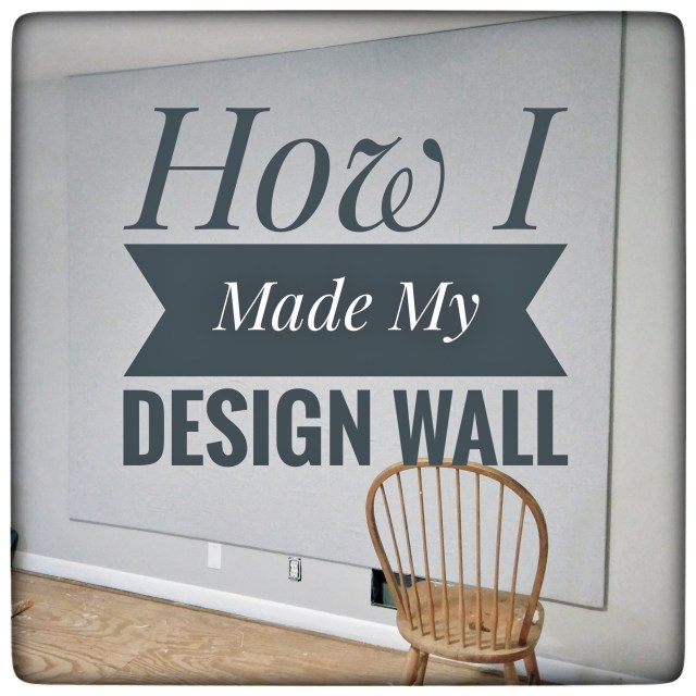 How I made my design wall