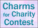 Charms for Charity Contest