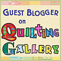 Guest Blogger on Quilting Gallery
