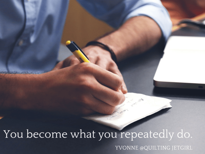 You are what you repeatedly do
