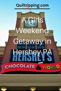 Experience A Girl's Weekend in Hershey PA #hershey #hersheyweekend #girlsweekend