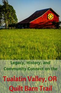 Legacy, history and community connect on the Tualatin Valley OR Quilt Barn Trail #tualatinvalley #oregon #quiltbarntrail