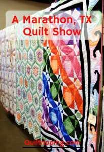 Experience the Marathon TX Quilt Show  #marathon #texas #quiltshow #mrathonquiltshow