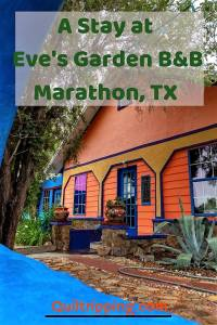 Eve's Garden B&B in Marathon, TX is a unique and whimsical accommodation experience #evesgarden #texas #marathontexas #b&b