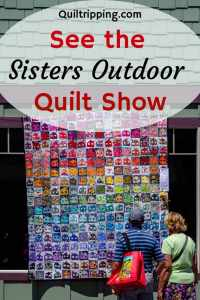 Expereince the unique Sisters Outdoor Quilt Show #sistersoregon #sistersquiltshow #quiltshow