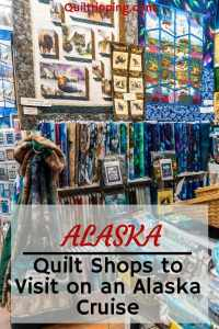 On your next southeast Alaska cruise visit these Alaska quilt shops #alaska #quiltshops #cruise #alaska #quiltshops #quiltingcruise