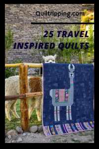Sharing 25 of my favorite quilts inspired by my travels