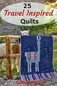 Sharing 25 of my favorite quilts inspired by my travels #quilts #travelquilts #quilting