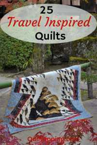 My 25 favorite quilts inspired by my travels #quilts #travelquilts #quilting