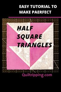 An easy tutorial to make perfect half square triangles every time