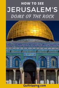 How to see the Dome of the Rock and the Temple Mount in Jerusalem on your own