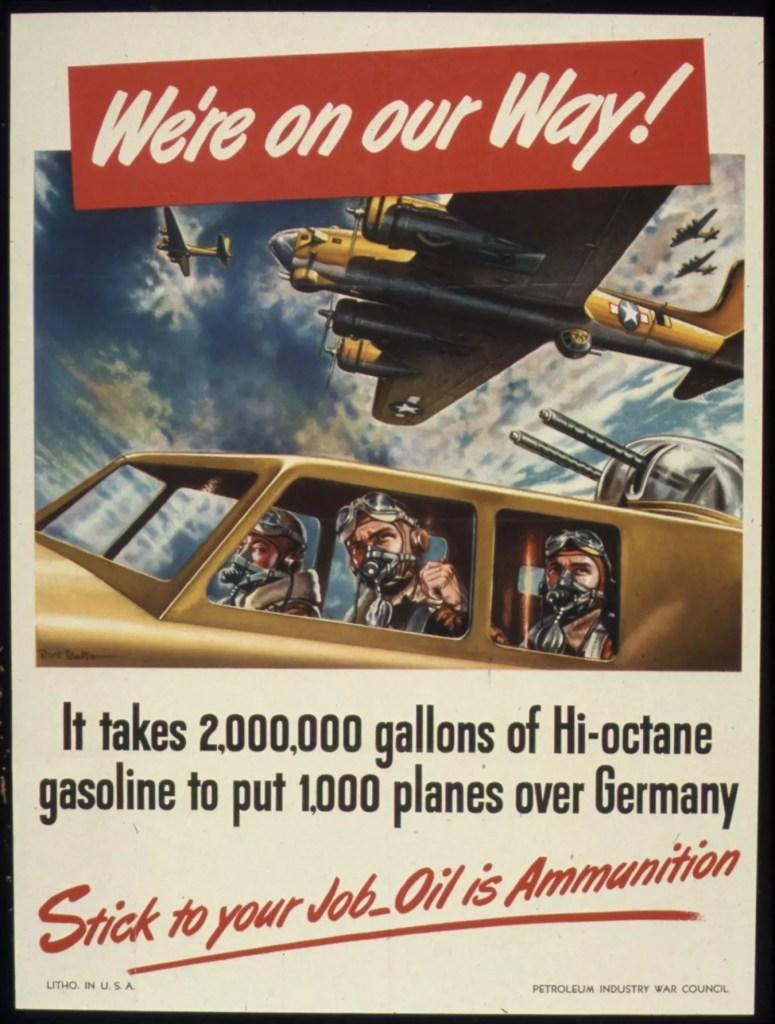 Propaganda de la segunda guerra mundial resaltando la importancia de la gasolina de alto octanaje