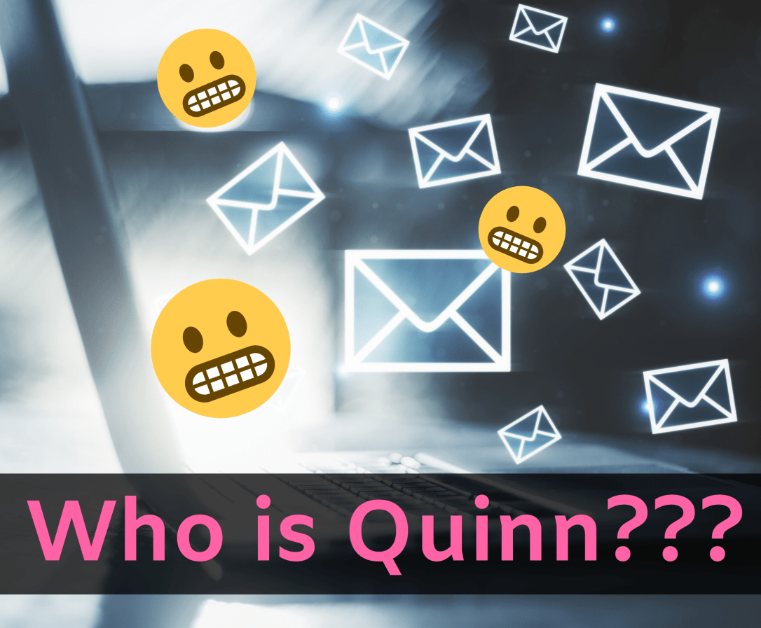 Who is Quinn?