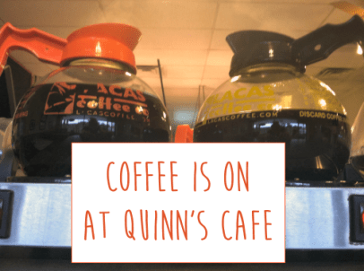 Coffee at Quinn's Cafe