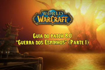 World of Warcraft - Patch 8.0 - A Guerra dos Espinhos