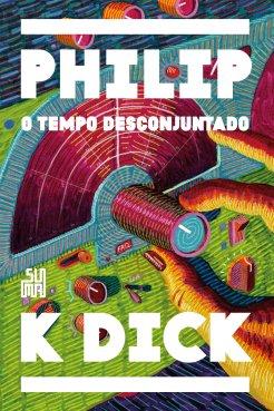 Capa da edição brasileira de O Tempo Desconjuntado, com a bela ilustração de Deco Farkas.