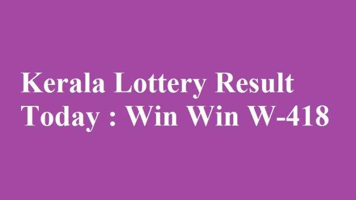 Kerala Lottery Result Today : Win Win W-418