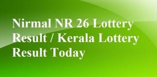 Nirmal NR 26 Lottery Result / Kerala Lottery Result Today