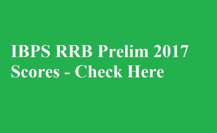 IBPS RRB Prelim 2017 Scores