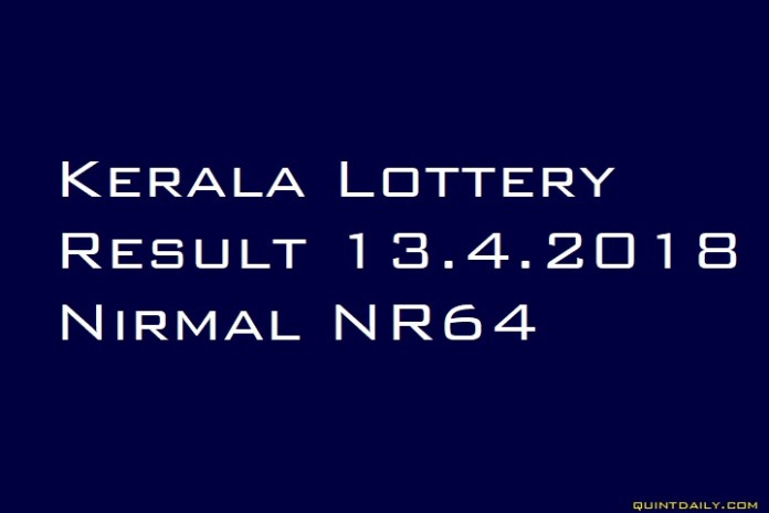 Kerala Lottery Result 13.4.2018 Nirmal NR64