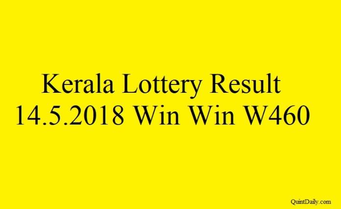 Kerala Lottery Result 14.5.2018 Win Win W460