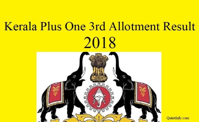 Kerala Plus One Third Allotment 2018
