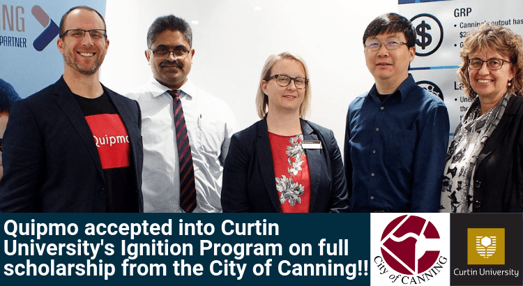 Quipmo accepted into Curtin University's Ignition Program on full Scholarship from the City of Canning!!