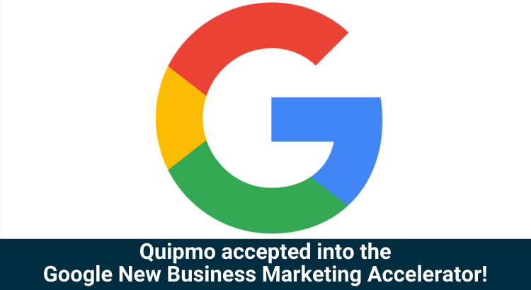 Quipmo accepted into the Google New Business Marketing Accelerator!